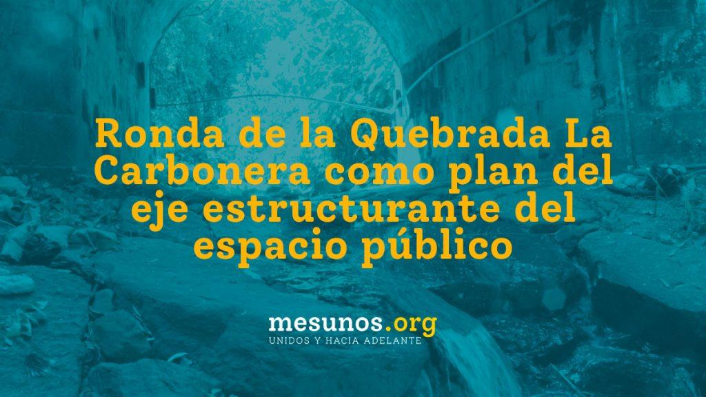 Ronda de la Quebrada La Carbonera como plan del eje estructurante del espacio público