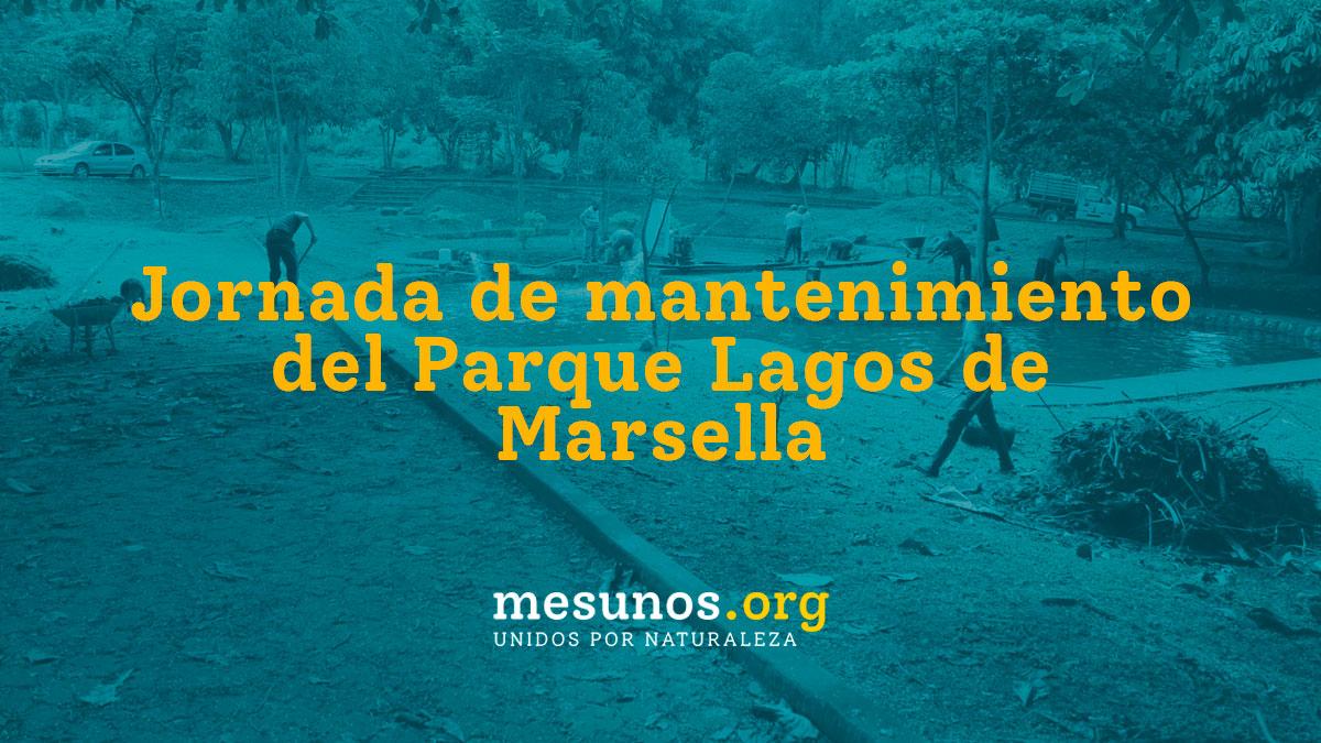 Jornada de mantenimiento del Parque Lagos de Marsella