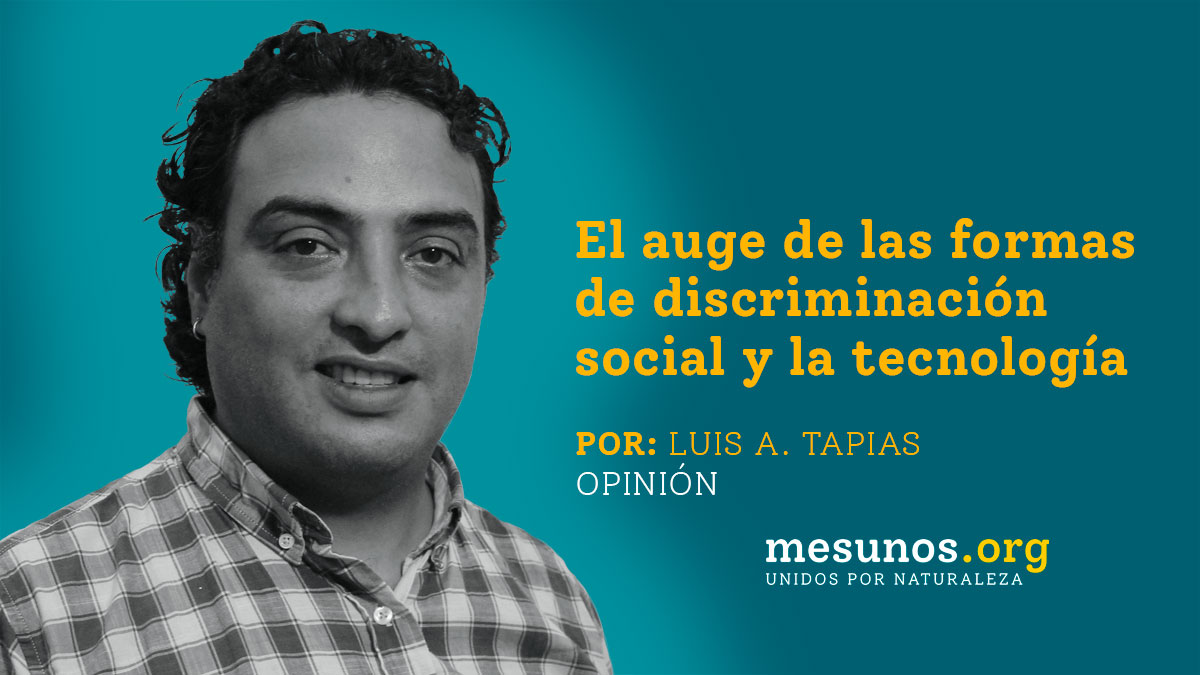 El auge de las formas de discriminación social y la tecnología