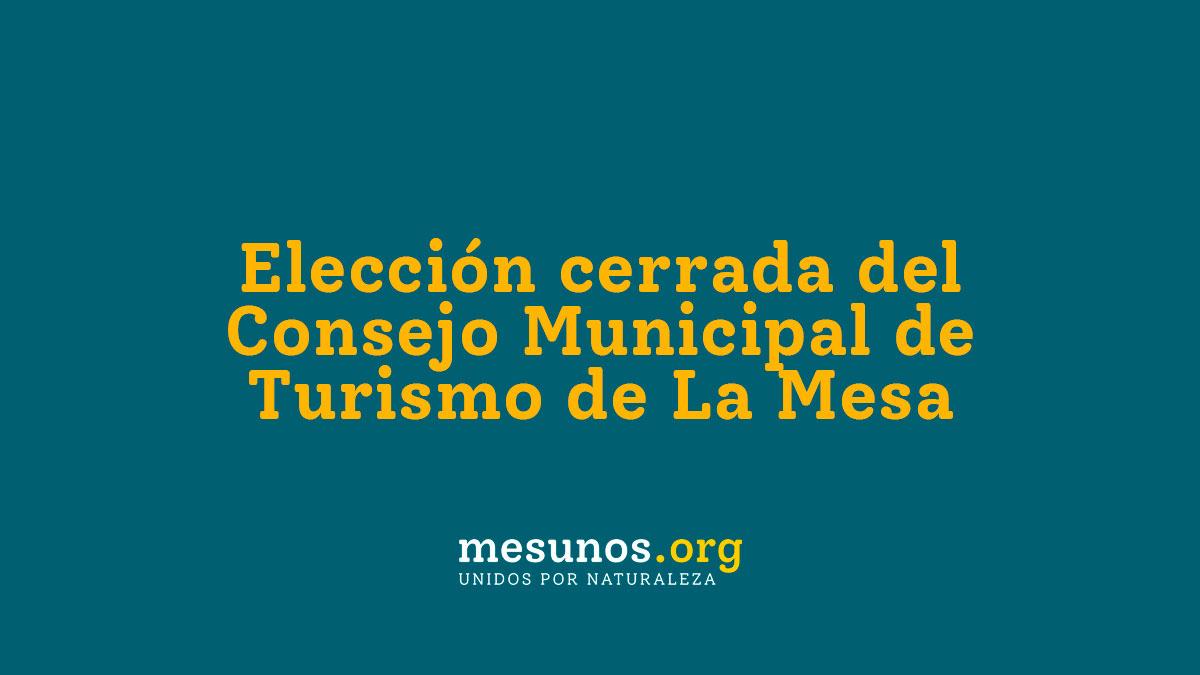 Elección cerrada del Consejo Municipal de Turismo de La Mesa