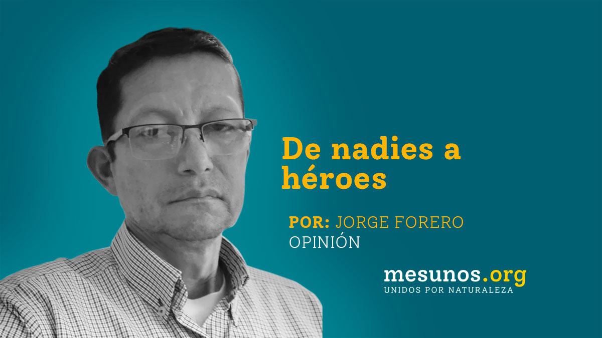 De nadies a héroes