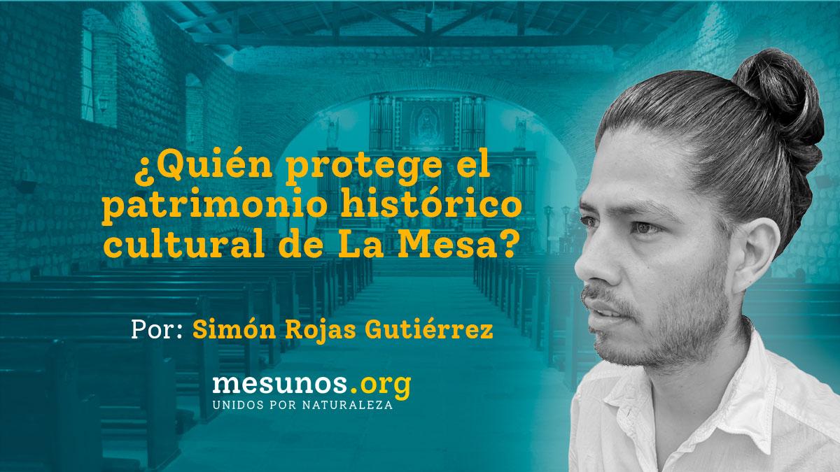 ¿Quién protege el patrimonio histórico cultural de La Mesa?