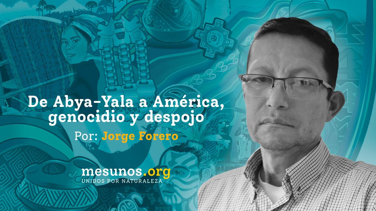 De Abya-Yala a América, genocidio y despojo
