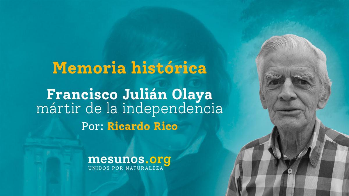 Francisco Julián Olaya mártir de la independencia